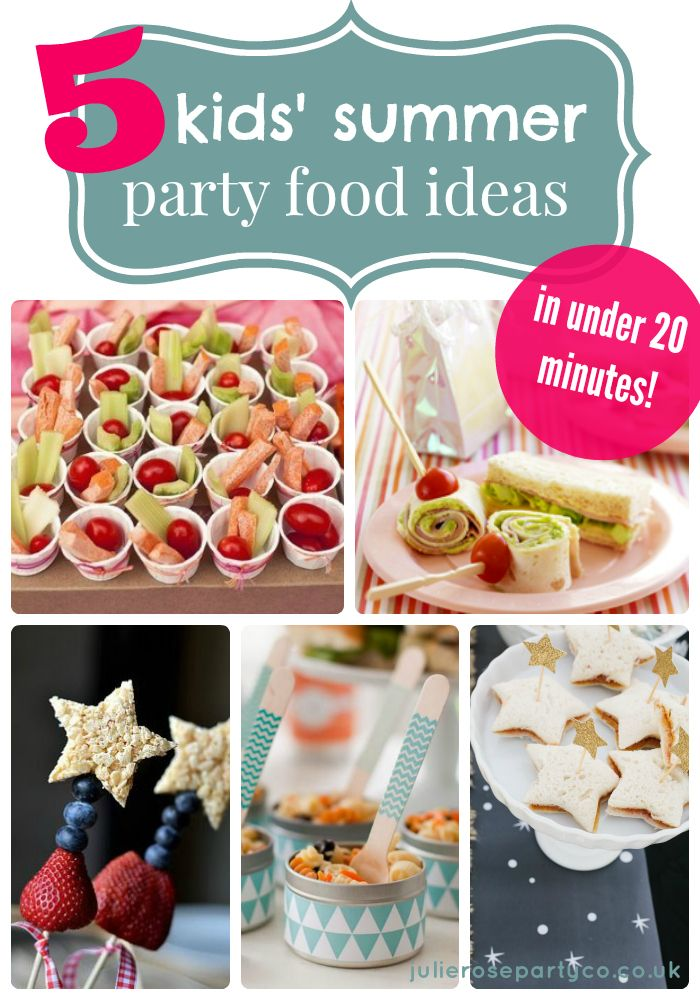 5 kids summer party food ideas in under 20 minutes Summer