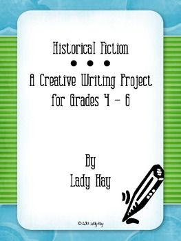 Historical Fiction Creative Writing Project For 4th 6th Grades
