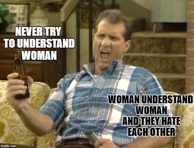 Al Bundy Quotes Al Bundy Quote  Never Try To Understand Woman Woman Understand .