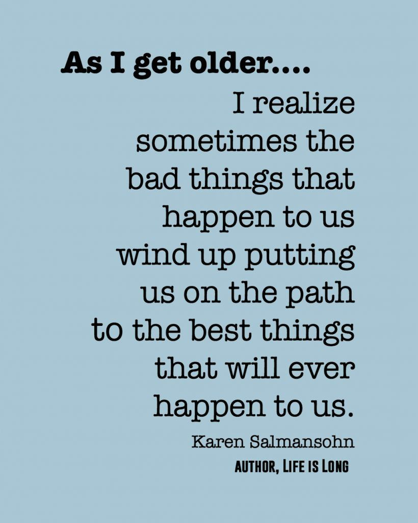 The Older I Get The More I Realize 9 Reminders About Positive Aging Wise Words Quotes Life Lesson Quotes Lesson Quotes