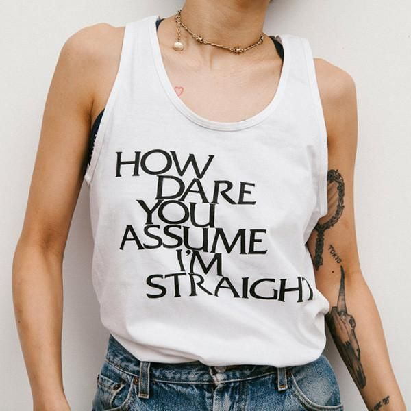 Collection 01 How Dare You Assume Iu0027m Straight Tank Top L - presume and assume