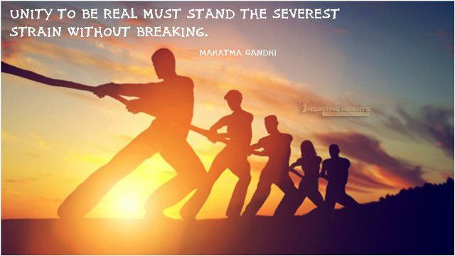 Unity to be real must stand the severest strain without breaking.
