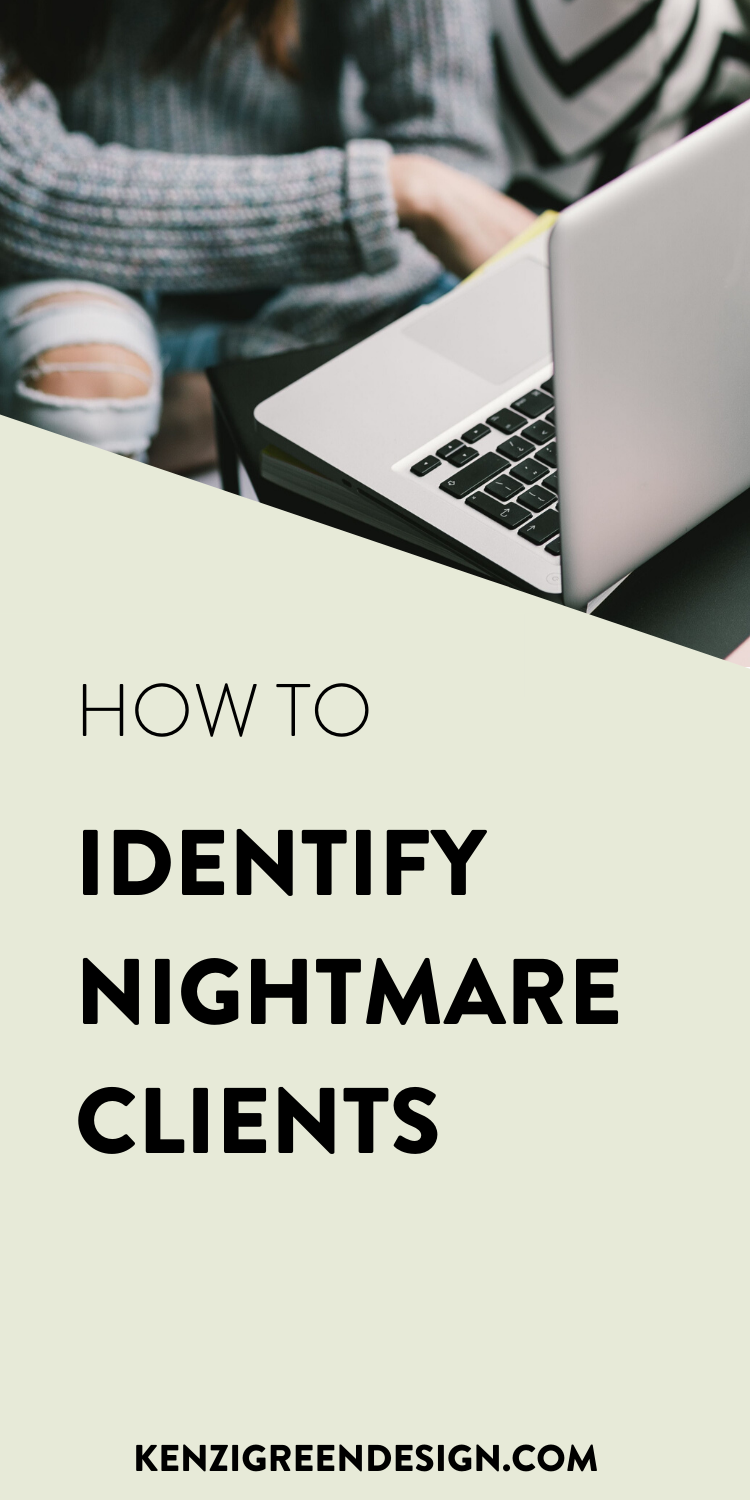 The Early Signs Of A Nightmare Client Kenzi Green Design Building Brands In 2020 Custom Website Design Custom Website Nightmare