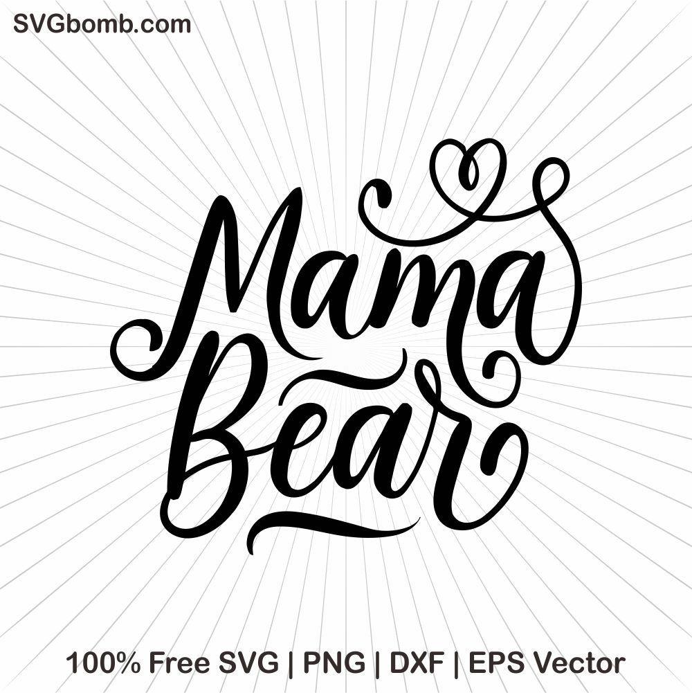 Free Svg Mama Bear Svgbomb Mama Bear Mama Bear Decal Bear Decal