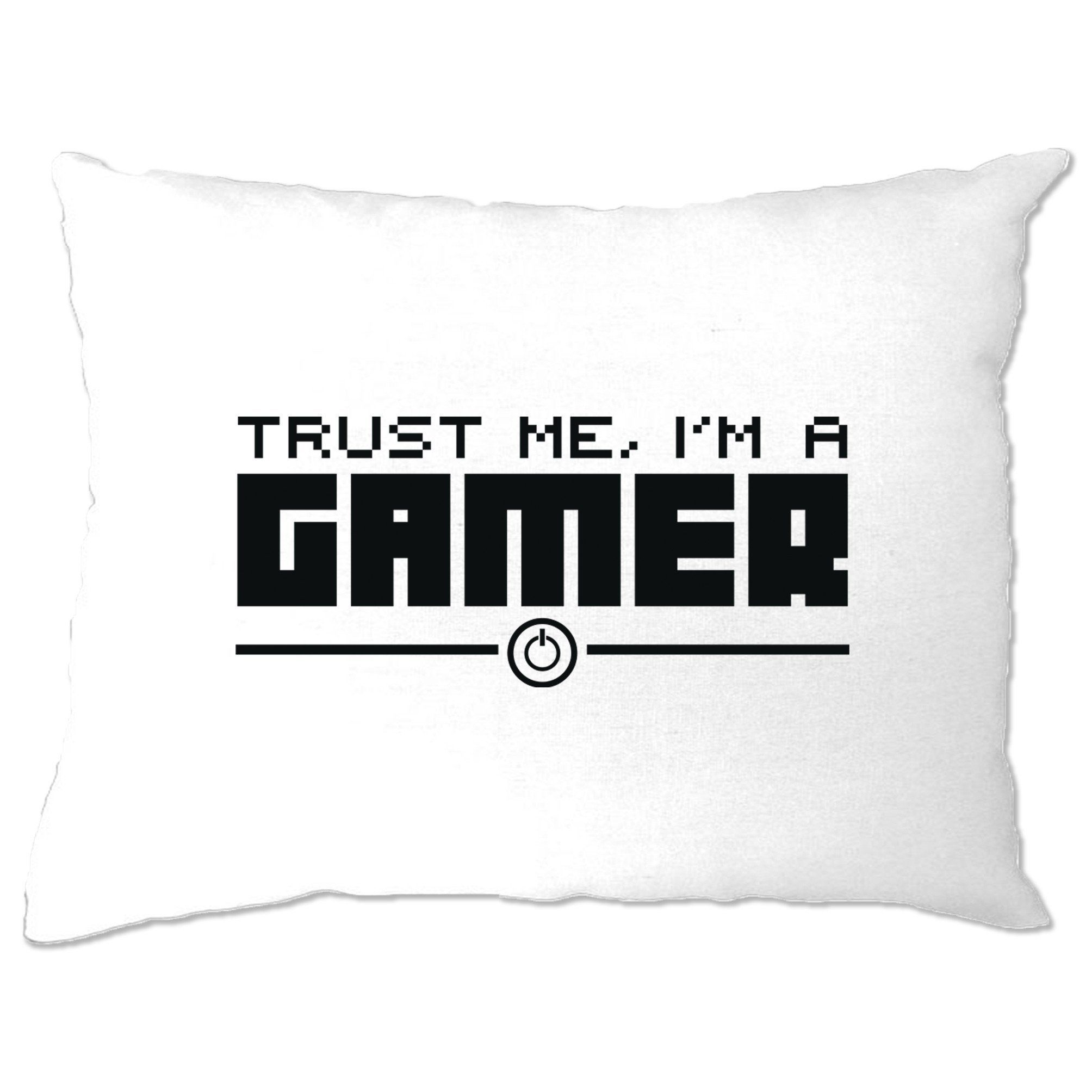 Pillow Case Trust Me, I'm a Gamer