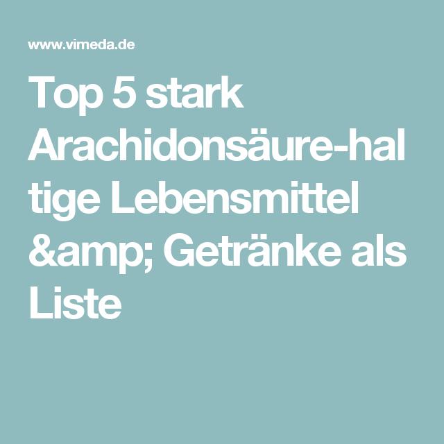 Top 5 stark Arachidonsäure-haltige Lebensmittel & Getränke als Liste ...