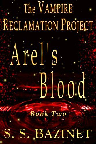 Arel's Blood (Book 2) (THE VAMPIRE RECLAMATION PROJECT), http://www.amazon.com/dp/B00OYWOXSU/ref=cm_sw_r_pi_awdm_x_uiHcybVHME3EA