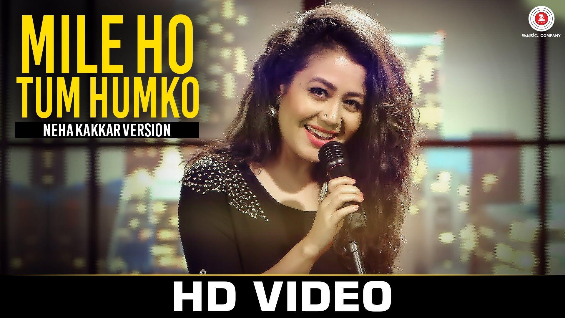 Mile Ho Tum Neha Kakkar's Version Tony Kakkar in 2019