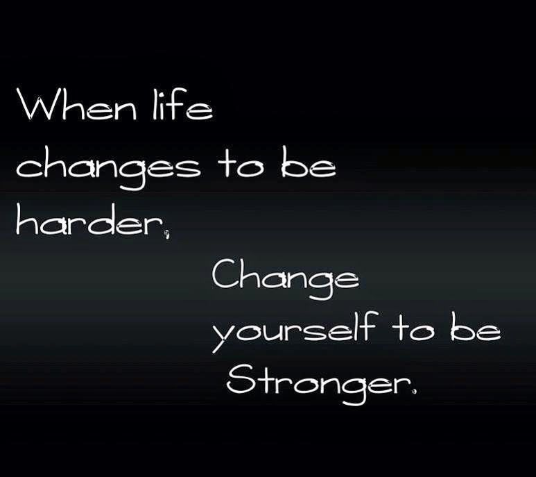 Inspirational Quotes About Change Fair Quotes & Inspiration When Life Changes To Be Harder Change Yourself . Design Ideas