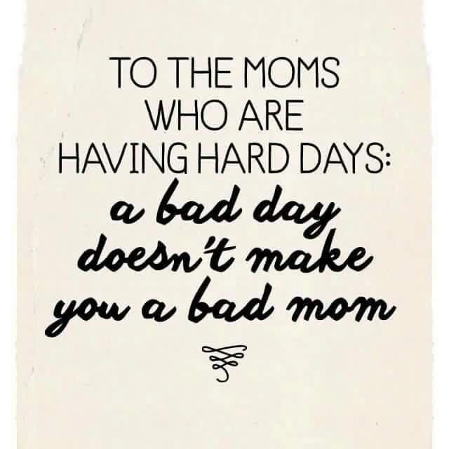 When You Re Having Bad Days Mom Life Quotes Bad Parenting Quotes Mom Quotes
