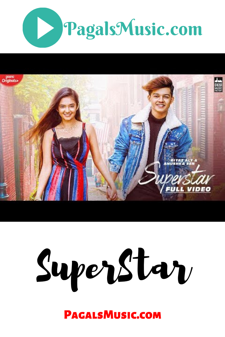 Superstar Song Download Mp3 Riyaz Aly Anushka Sen Neha Kakkar Vibhor Parashar In 2020 New Song Download Songs Audio Songs Free Download
