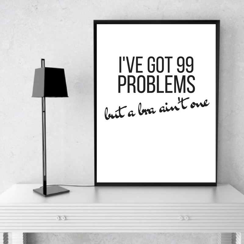 Funny Bedroom Quotes Bedroom Colors For Man Two Bedroom Apartment Design Lime Green Bedrooms For Girls: I've Got 99 Problems But A Bra Ain't One Printable Funny