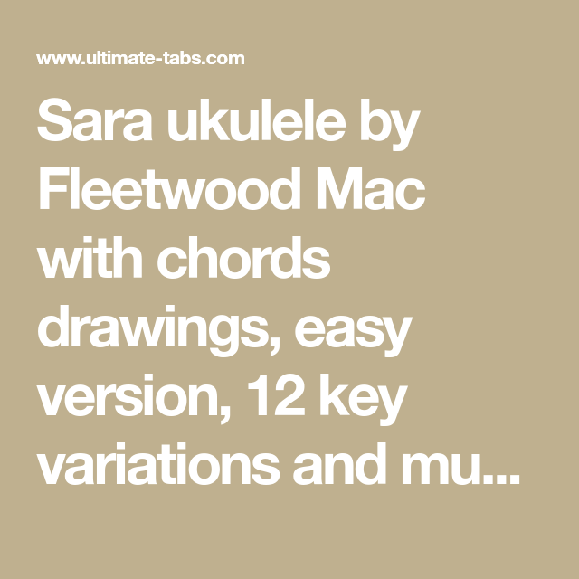 Sara ukulele by Fleetwood Mac with chords drawings, easy version, 12 ...