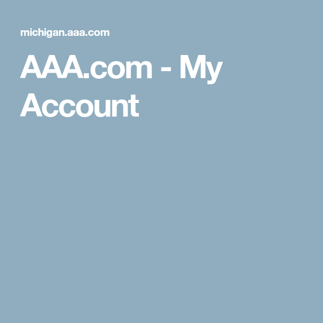 Aaa Com Myaccount >> Aaa Com My Account Auto Illinois Nebraska Iowa
