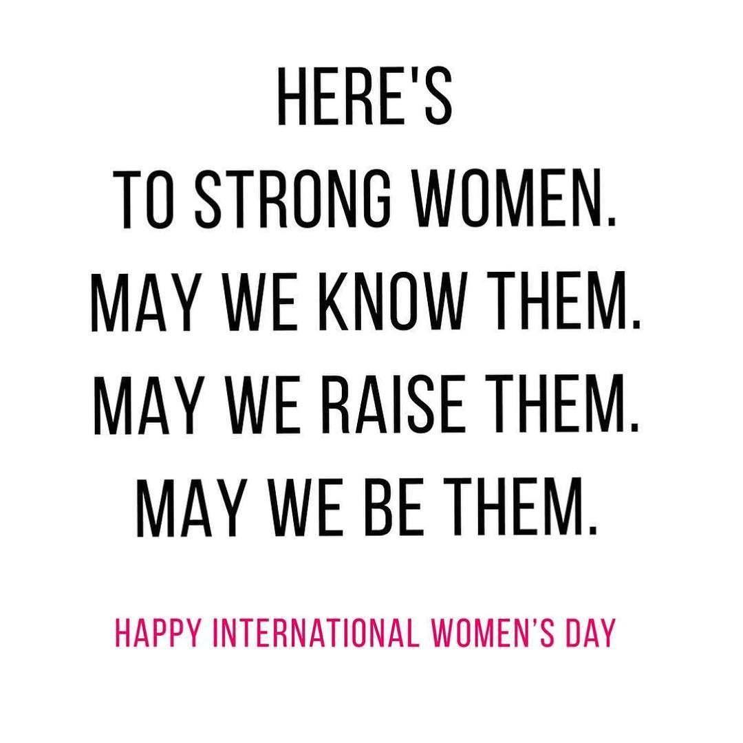 Happy International Women S Day Let S Celebrate Today And Every Day It S A International Womens Day Quotes Womens Day Quotes Happy International Women S Day