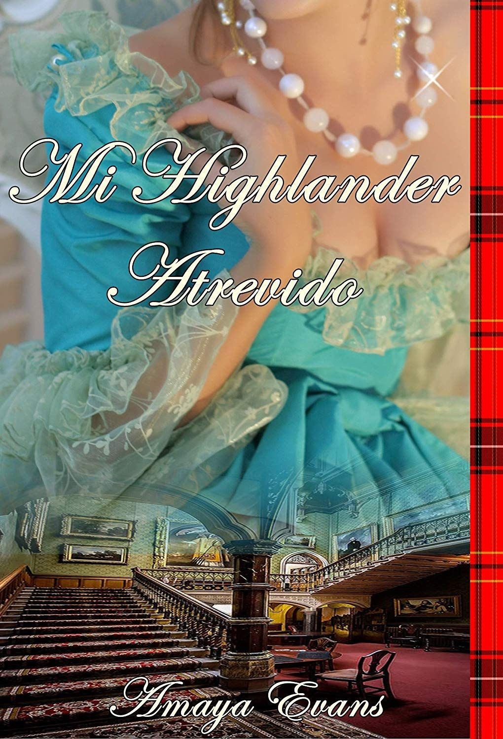 Mi Highlander Atrevido eBook: Amaya Evans: Amazon.es: Tienda Kindle