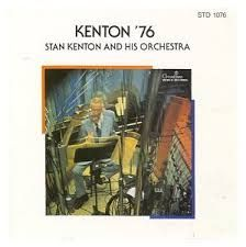 Stan Kenton His Orchestra Kenton 76 Kenton Orchestra Big Band Jazz