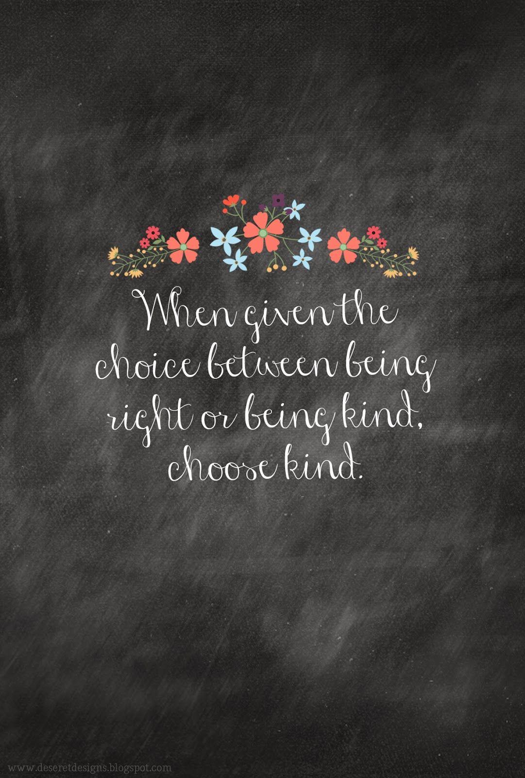 Choose Kind | Kindness quotes, Choose kind, Inspirational ...