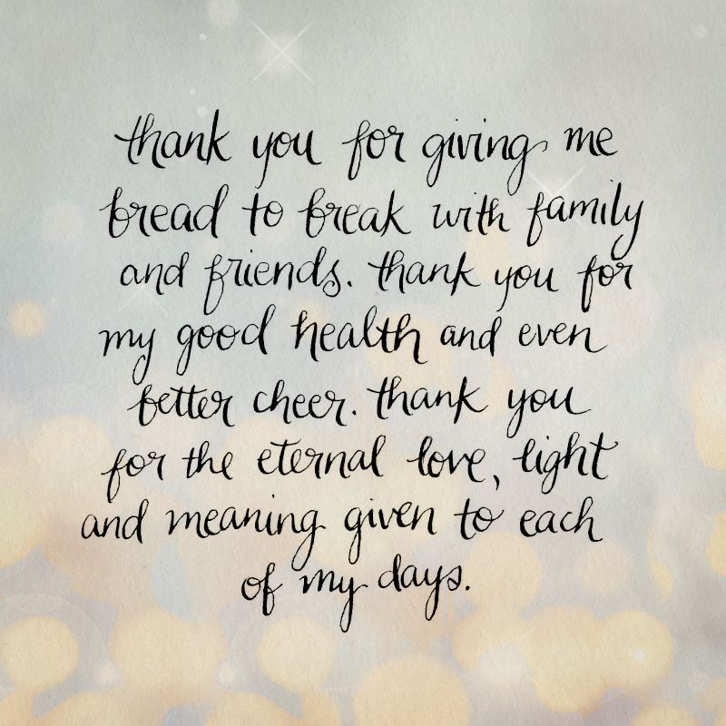 Thank You For Giving Me Bread To Break With Family And Friends