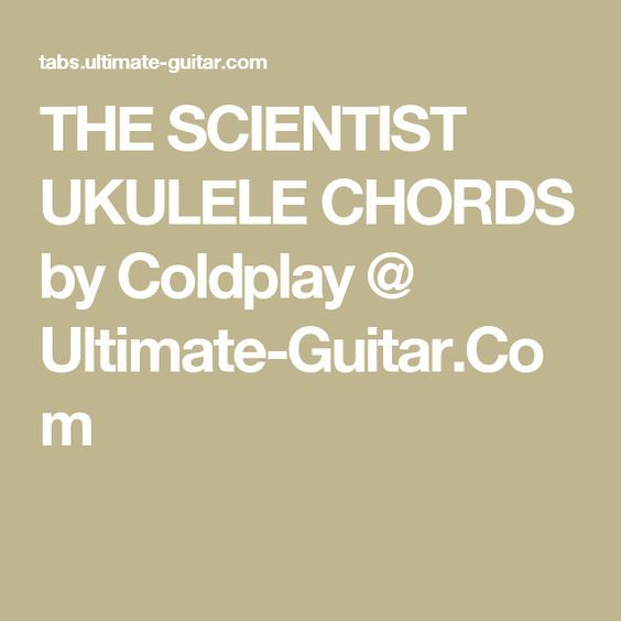 The Scientist Ukulele Chords By Coldplay Ultimate Guitar