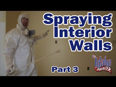 spraying interior walls with an airless paint sprayer part 3