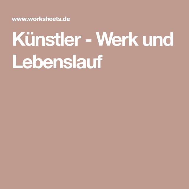 Kunstler Werk Und Lebenslauf Lebenslauf Kunstunterricht Projekte Kreativer Unterricht