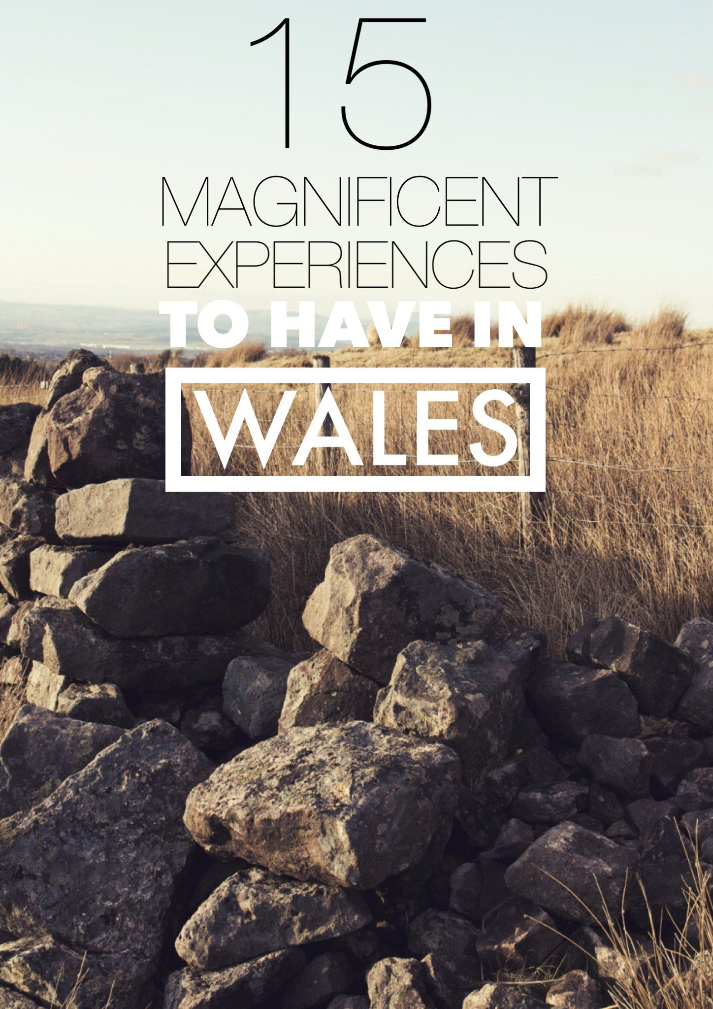 15 Magnificent Things to Do and See in Wales - The Most Magical Country in The
