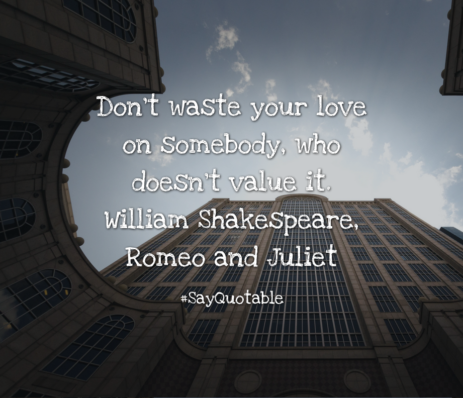 Quotes About Dont Waste Your Love On Somebody Who Doesnt Value It