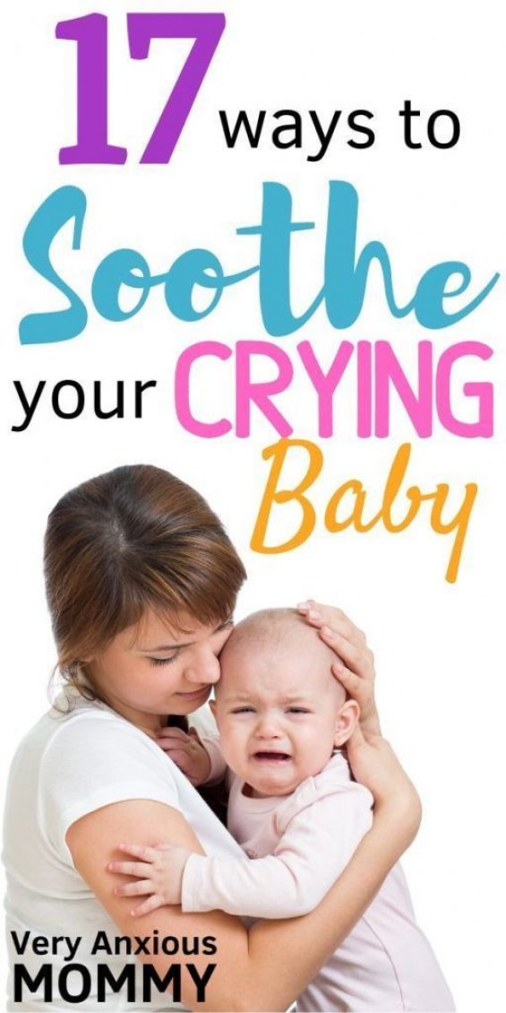 17 Ways to Soothe A Crying Baby - Very Anxious Mommy #parentingadvice #parenting #advice
