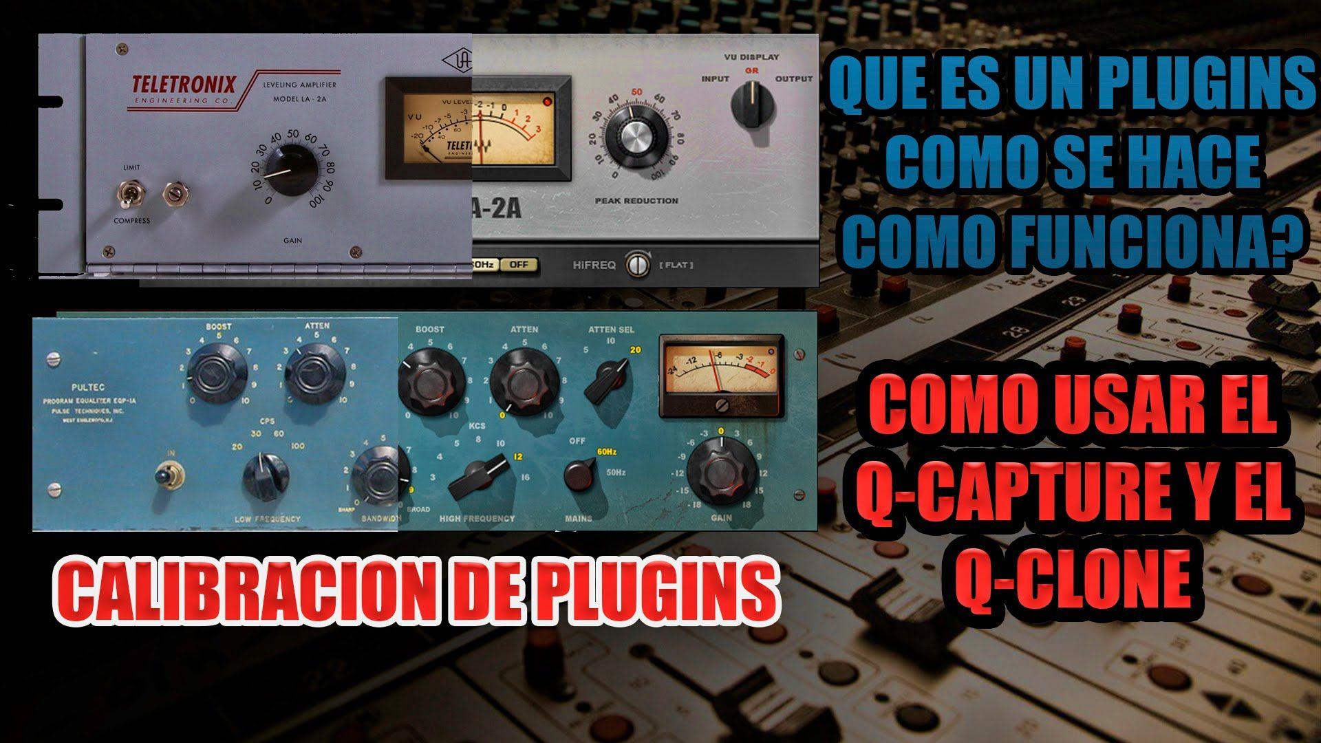 Calibracion de plugins, como se hace un plugin de Audio, como funciona y Como se calibraria con Q-Clone y Q-Capture SI TE GUSTO SUSCRIBETE Y DALE ME GUSTA Gr...