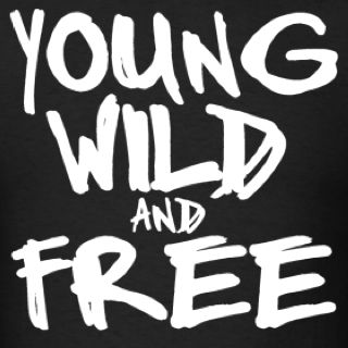 Young wild and free!