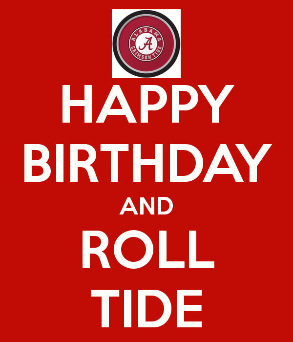 Crimson Tide Happy Birthday Card Nobody Has Voted For This Poster