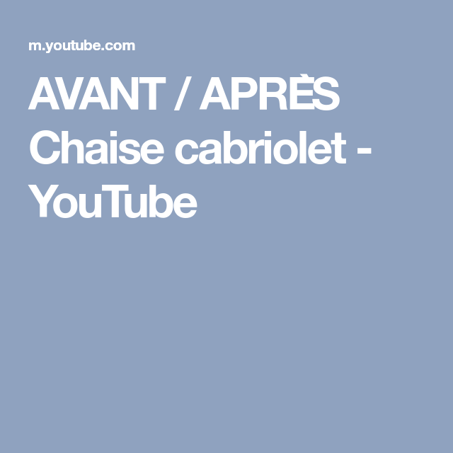 Avant apr s chaise cabriolet youtube chaise tissu for Chaise youtuber