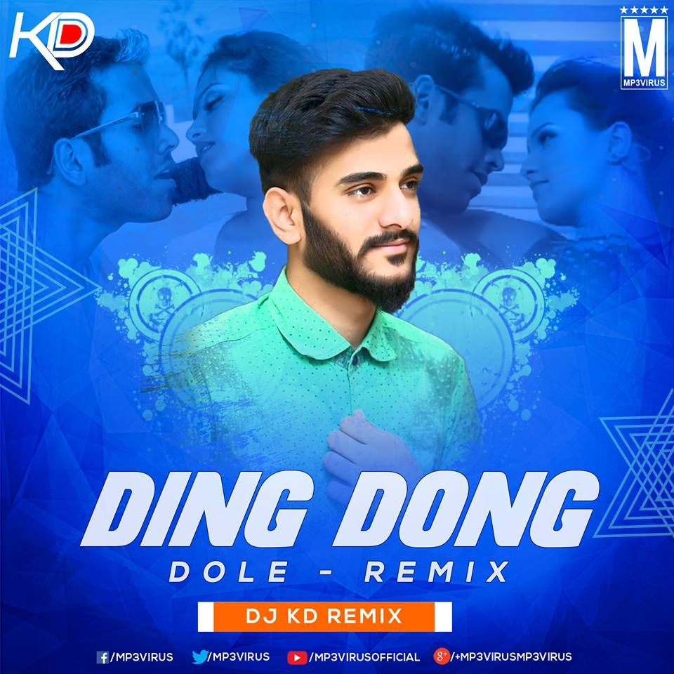 Ding Dong Dole (Remix) - DJ KD Download Now DJ Remix Songs