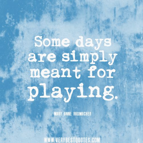 Inspirational Quotes About Play: Quotes About Playing - Google Search