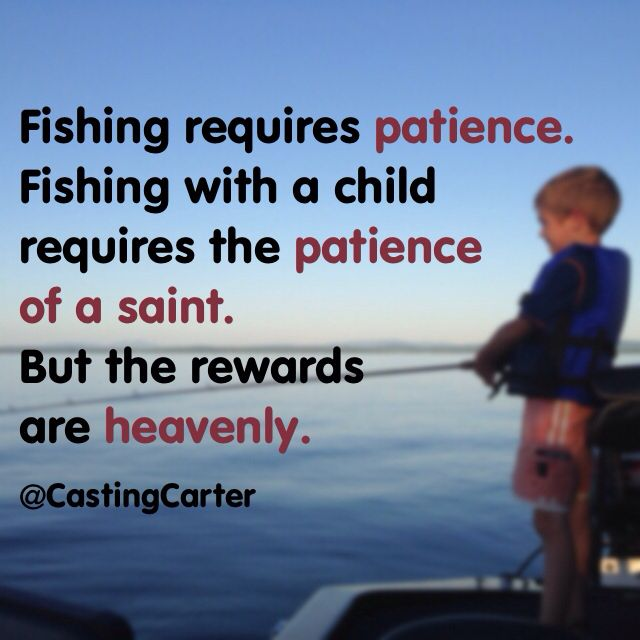 Fishing Quote Fishing With Children Child Kid Patience Castingcarter Fishing Quotes Quotes For Kids Boating Quotes