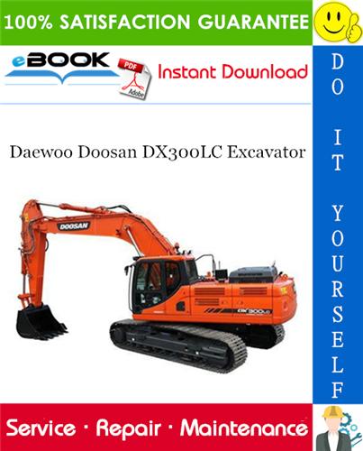 Daewoo Doosan Dx300lc Excavator Service Repair Manual Repair Manuals Daewoo Excavator