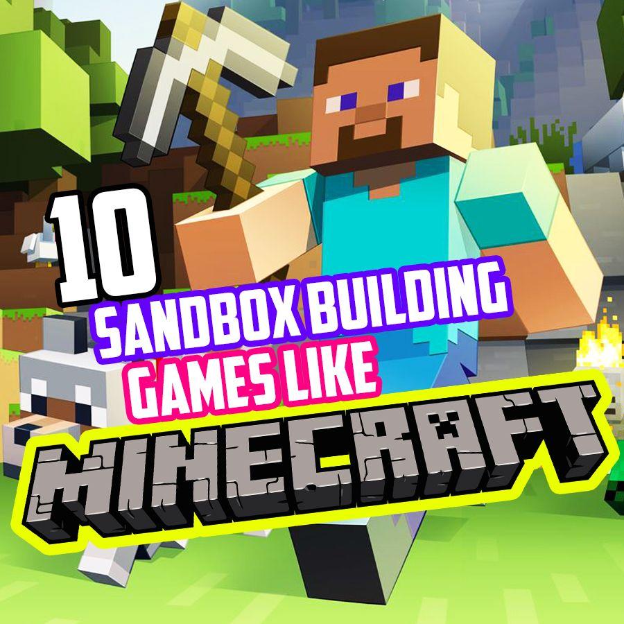 10 Sandbox Building Games Like Minecraft Building Games Sandbox