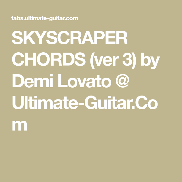 Skyscraper Chords Ver 3 By Demi Lovato Ultimate Guitar