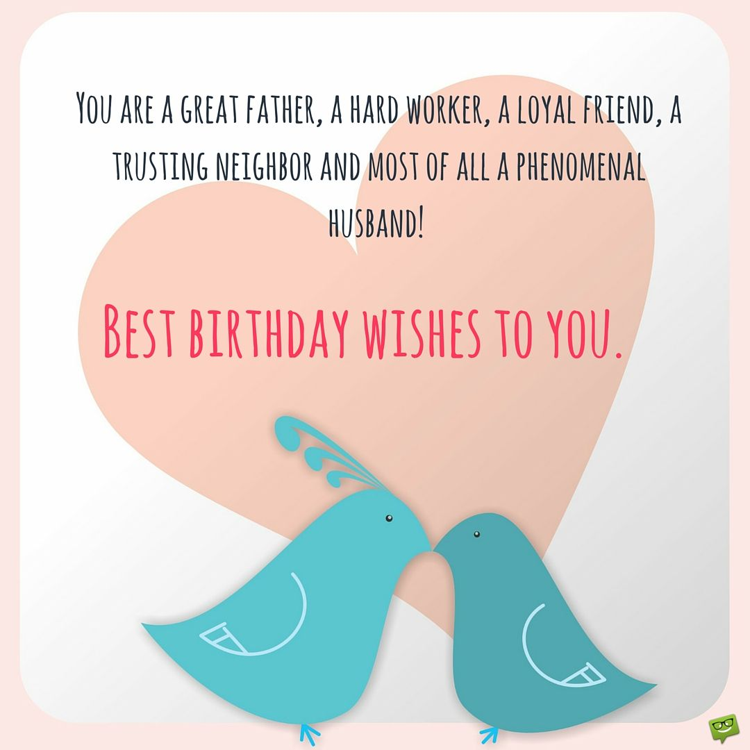 Smart birthday wishes for your husband birthdays and poem you are a great father a hard worker a loyal friend a trusting husband birthday wishesbest kristyandbryce Image collections