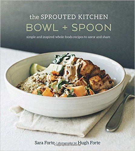 The sprouted kitchen bowl and spoon simple and inspired whole foods the 15 best wellness books of 2015 whole food recipeswhole forumfinder Images