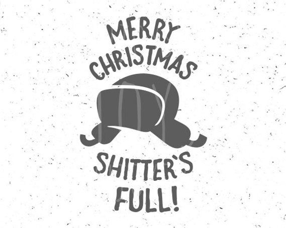 Merry Christmas Shitter\u0027s Full svg,Family Vacation svg,National