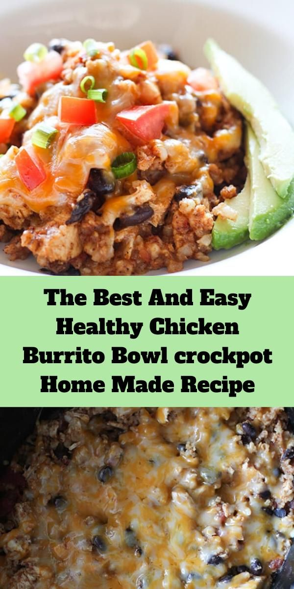 The Best And Easy Healthy Chicken Burrito Bowl crock pot Home Made Recipe -   19 healthy instant pot recipes chicken burrito bowl ideas