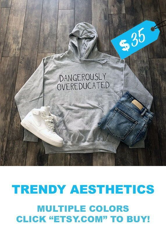 This item is unavailable Dangerously Overeducated Hoodie  MULTIPLE COLORS BUY FOR 40 OFF TODAY  Graduation Gift Aesthetic Clothing Streetwear Tumblr Clothing Tumblr