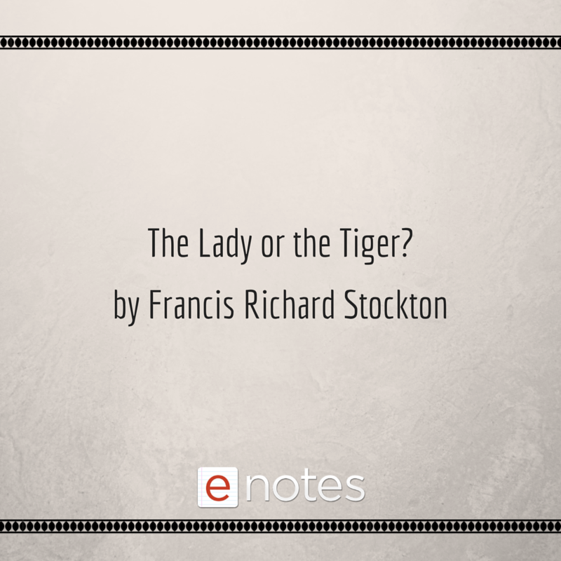 the lady or the tiger by francis richard stockton study guide the lady or the tiger by francis richard stockton study guide chapter summaries