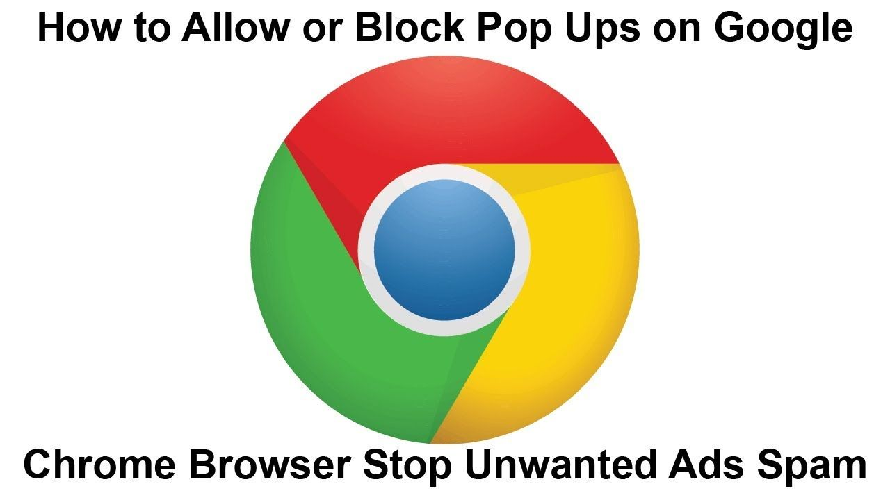 How To Allow Or Block Pop Ups On Google Chrome Browser Stop Unwanted Ads Spam Google Chrome Ads Google