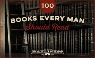 100 Books Every Man Should Read (Art of Manliness blog) : books