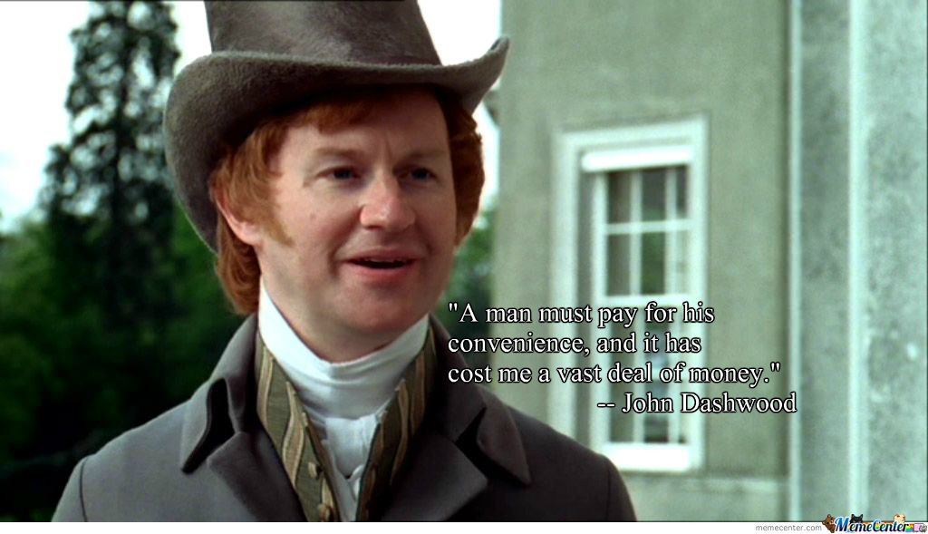 Oh John Dashwood. (Also I forgot that Mark Gatiss played him in the new one. LOL)