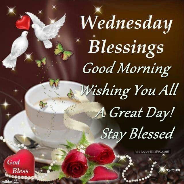 Wednesday Blessings Good Morning Stay Blessed Good