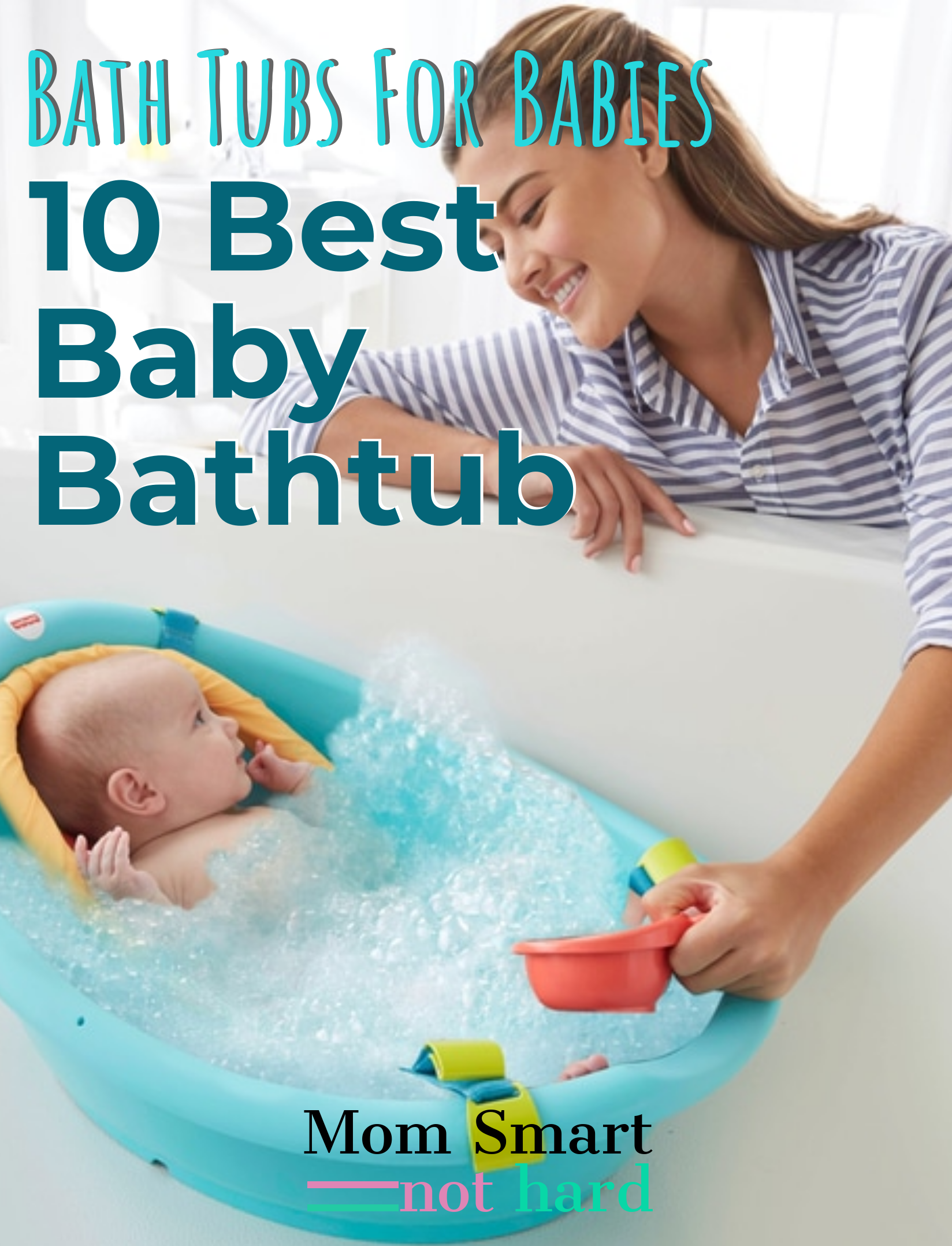 Mom Smart Not Hard And Check Out Our Review And Guide To Help You Find The Best Baby Bathtub On The Market Today Ther Baby Bath Tub Best Baby Tub Baby
